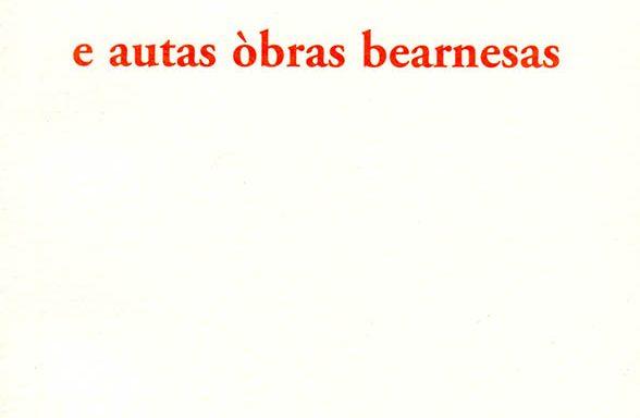 Cançons e autas òbras bearnesas – Xavièr Navarròt