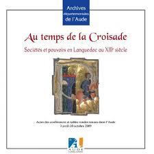Au temps de la Croisade : sociétés et pouvoirs en Languedoc au XIIIe siècle