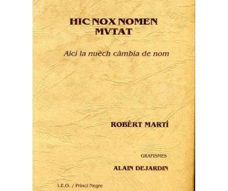 Hic nox nomen mutat – Aicí la nuèch càmbia de nom – Robèrt Martí