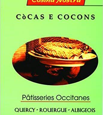 Còcas e cocons – Pâtisseries occitanes (Quercy, Rouergue, Albigeois)