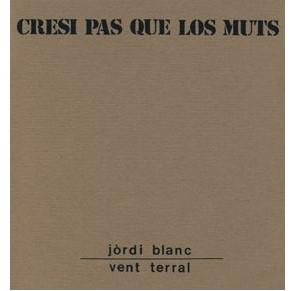 Cresi pas que los muts – Jòrdi Blanc