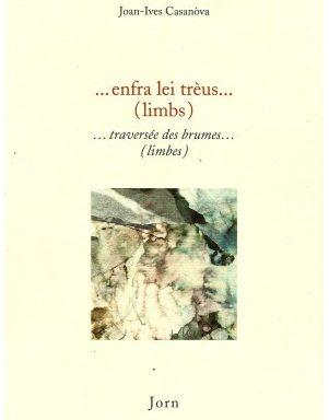 … enfra lei trèus … (limbs) – … traversée des brumes … (limbes) – Jean-Yves Casanova