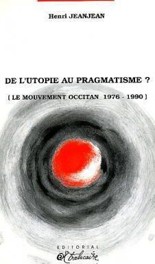 De l'utopie au pragmatisme? Le mouvement occitan, 1976-1990 – Henri Jeanjean