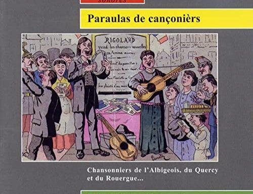 Paraulas de cançonièrs – Chansonniers de l'Albigeois, du Quercy et du Rouergue… – La Talvera