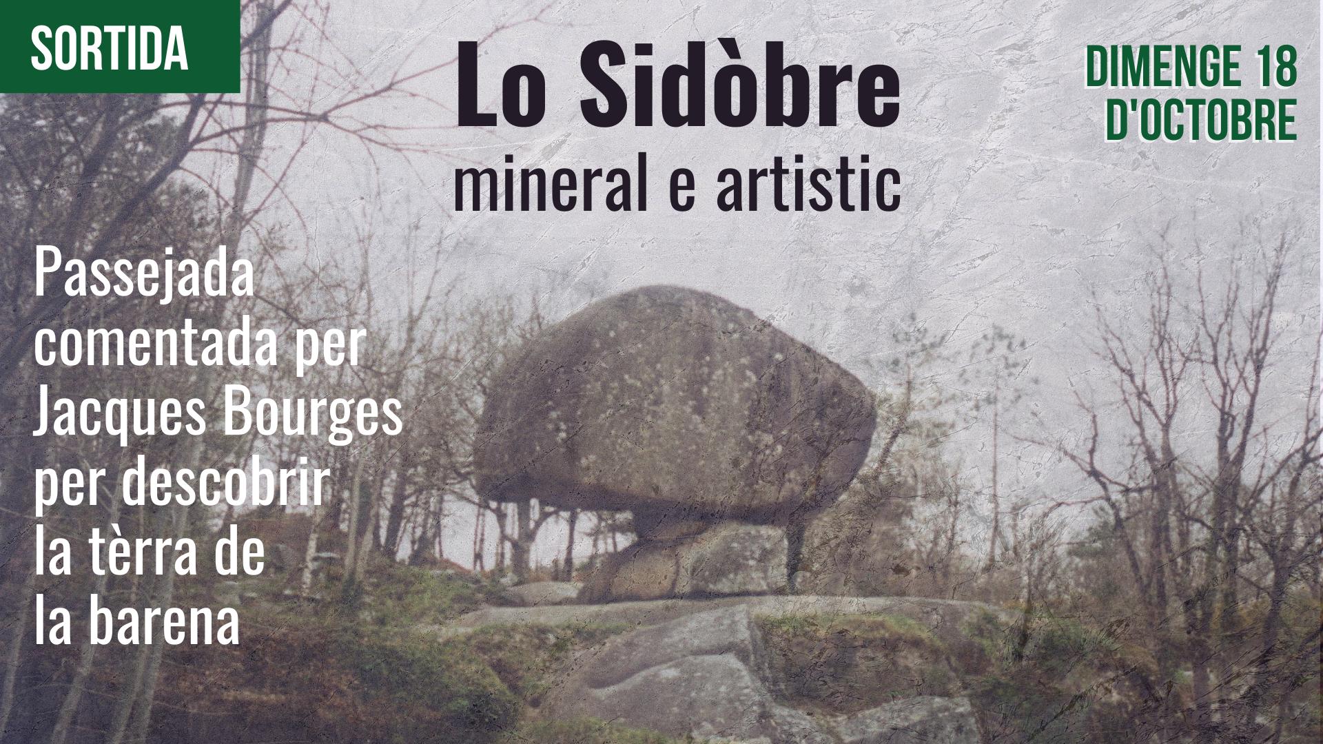 Lo Sidòbre, mineral e artistic